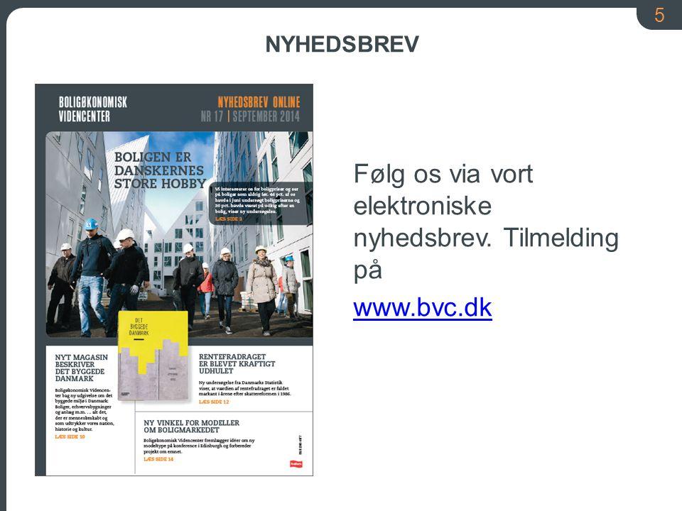 Følg os via vort elektroniske nyhedsbrev. Tilmelding på www.bvc.dk