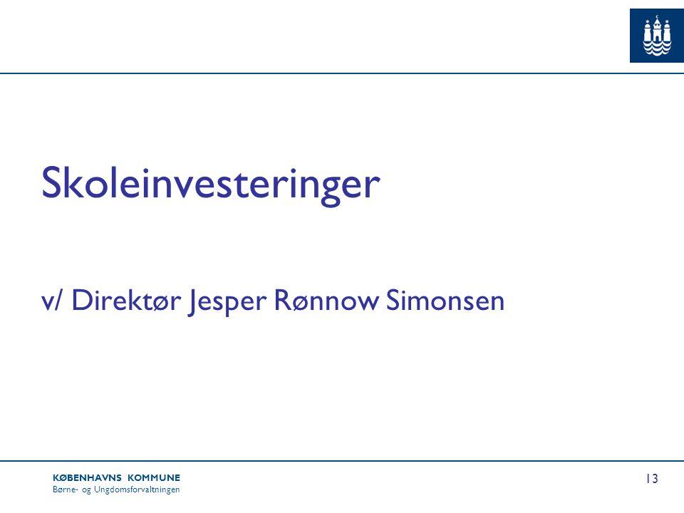 Skoleinvesteringer v/ Direktør Jesper Rønnow Simonsen