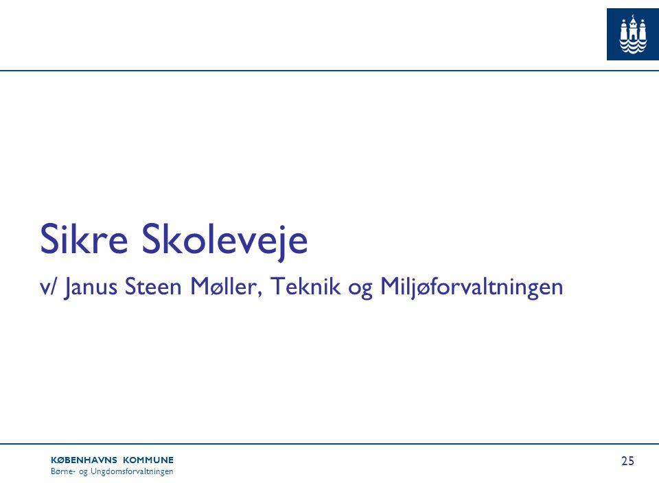 Sikre Skoleveje v/ Janus Steen Møller, Teknik og Miljøforvaltningen
