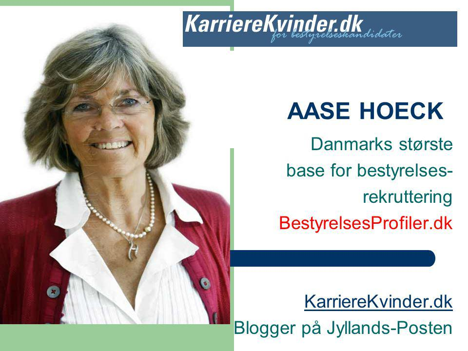 AASE HOECK Danmarks største base for bestyrelses- rekruttering