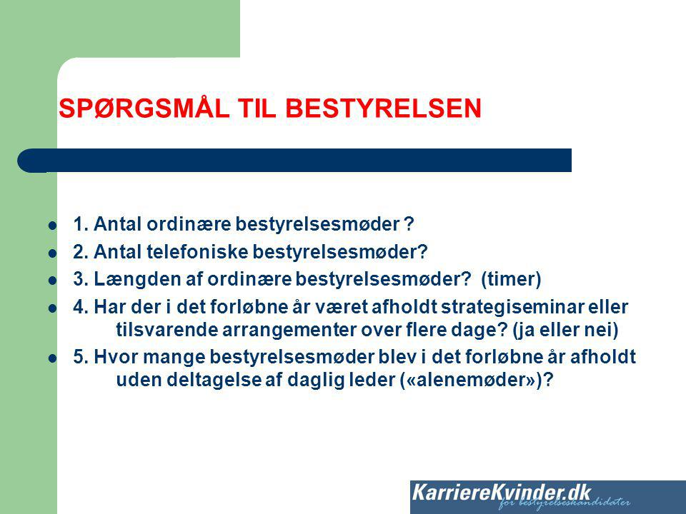 SPØRGSMÅL TIL BESTYRELSEN