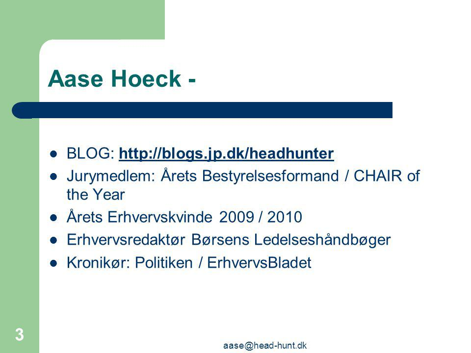 Aase Hoeck - BLOG: http://blogs.jp.dk/headhunter