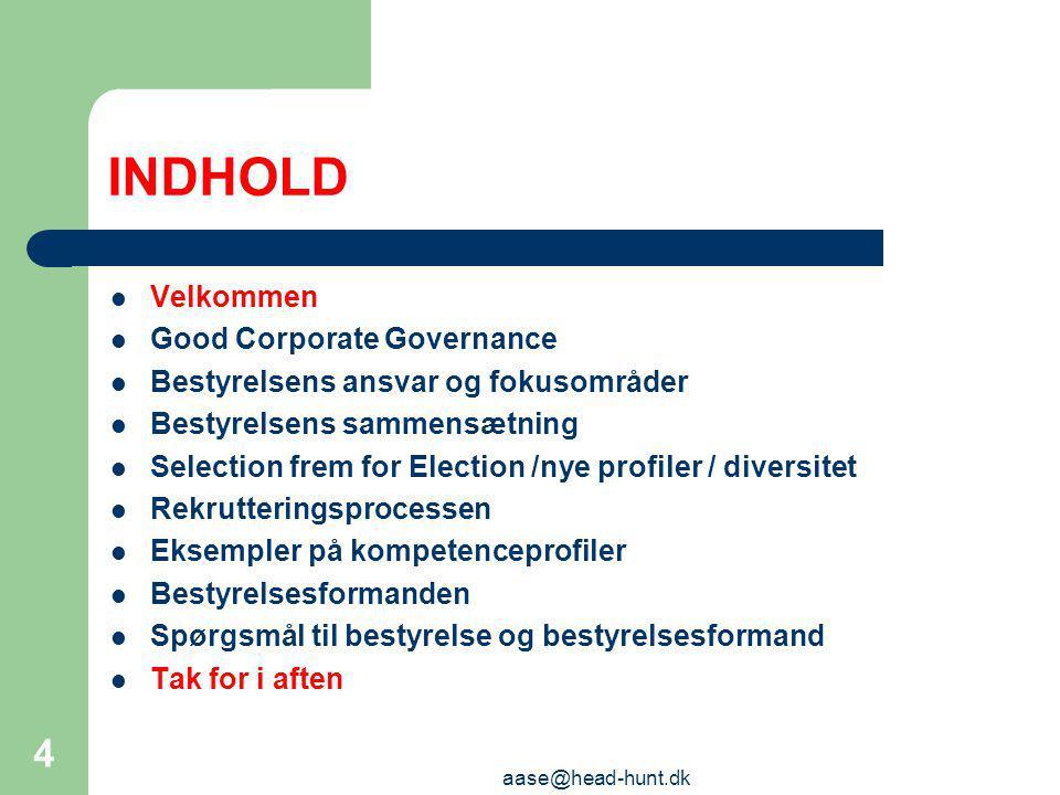 INDHOLD Velkommen Good Corporate Governance