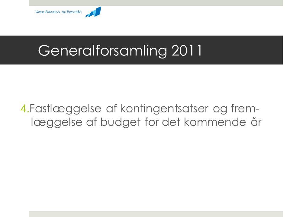 Generalforsamling 2011 4.Fastlæggelse af kontingentsatser og frem- læggelse af budget for det kommende år.