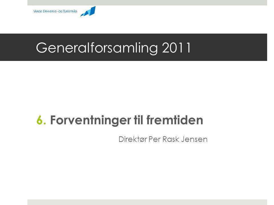 Generalforsamling 2011 6. Forventninger til fremtiden