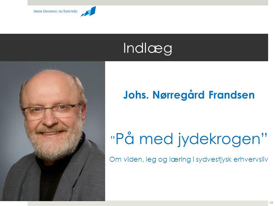 Indlæg Johs. Nørregård Frandsen På med jydekrogen