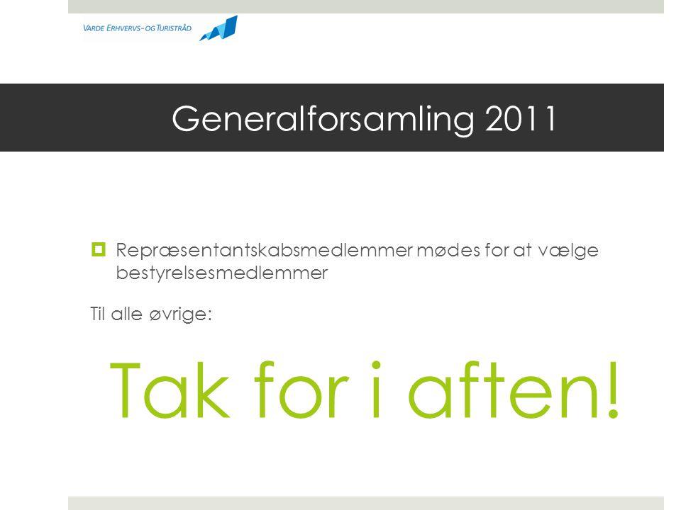 Tak for i aften! Generalforsamling 2011