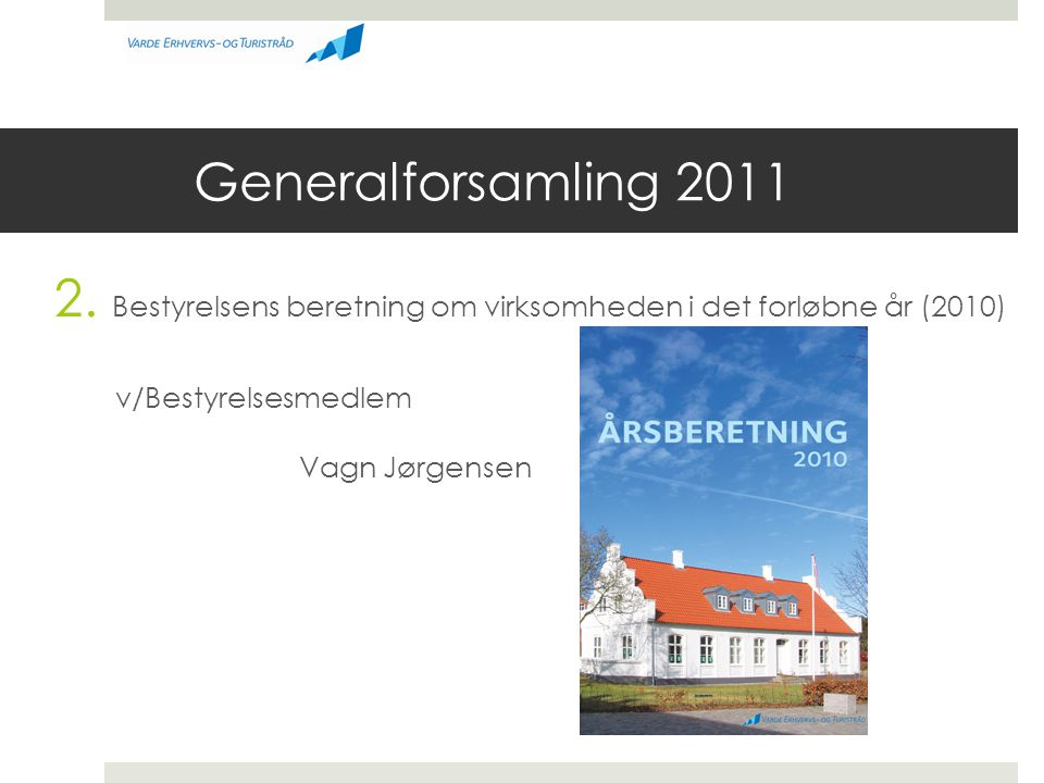 Generalforsamling 2011 v/Bestyrelsesmedlem