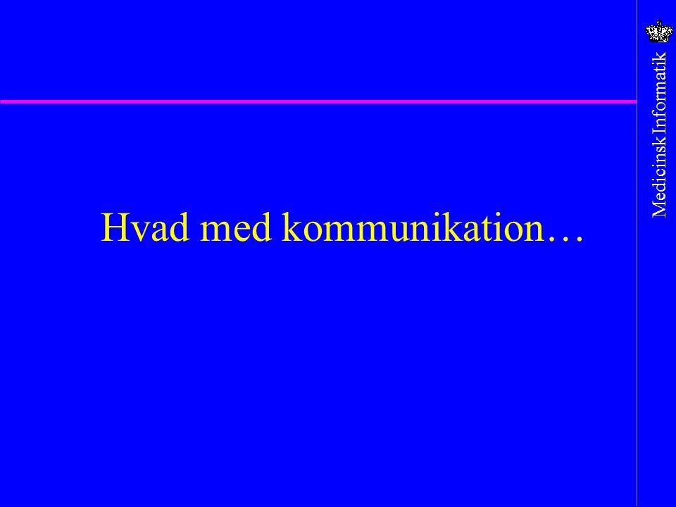 Hvad med kommunikation…