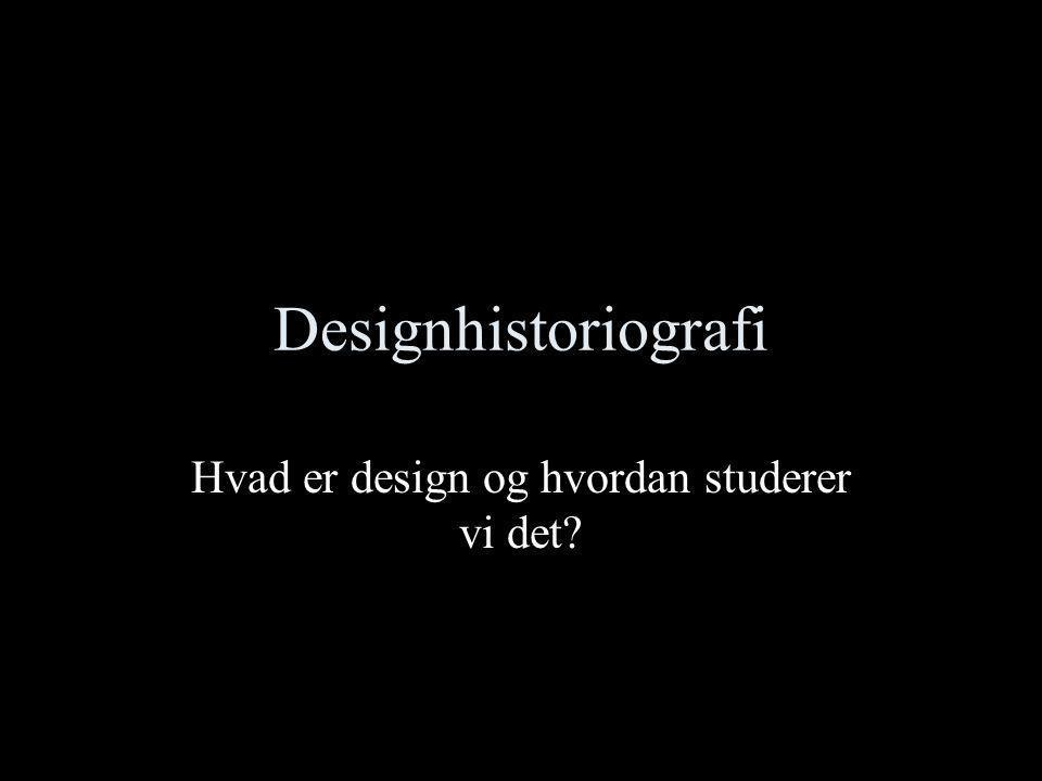 Hvad er design og hvordan studerer vi det