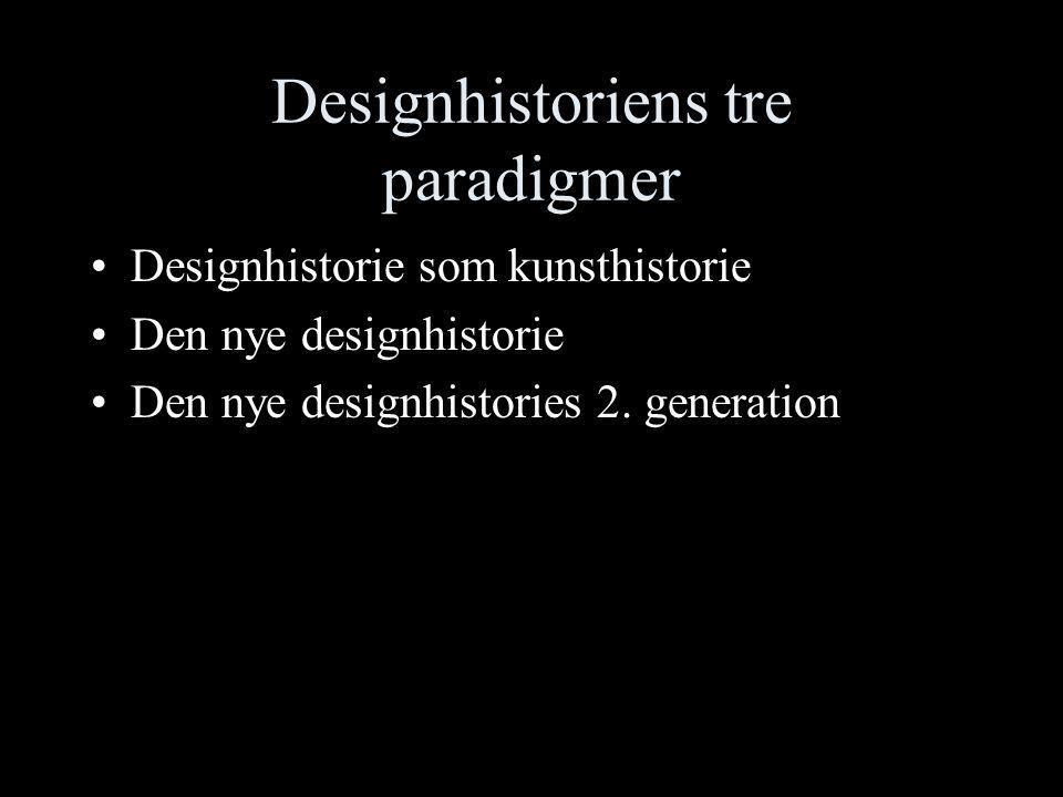 Designhistoriens tre paradigmer