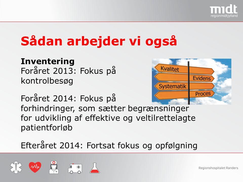 Sådan arbejder vi også Inventering Foråret 2013: Fokus på kontrolbesøg