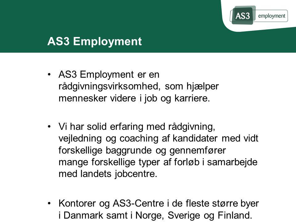 AS3 Employment AS3 Employment er en rådgivningsvirksomhed, som hjælper mennesker videre i job og karriere.