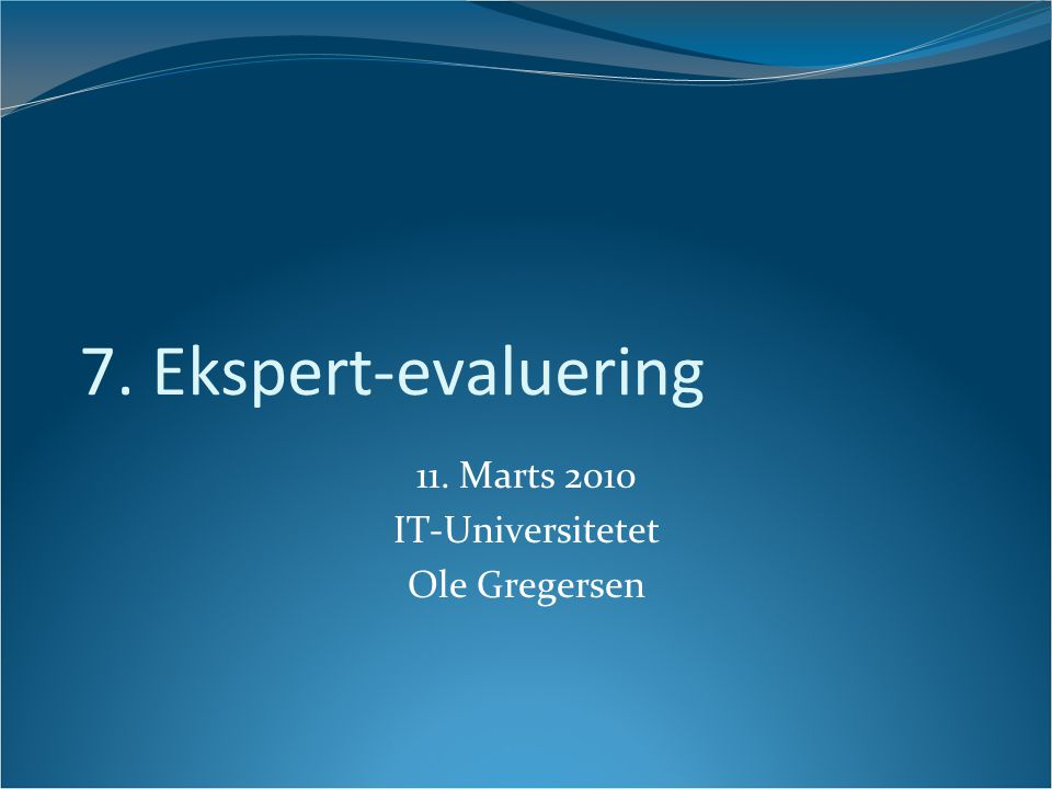 11. Marts 2010 IT-Universitetet Ole Gregersen