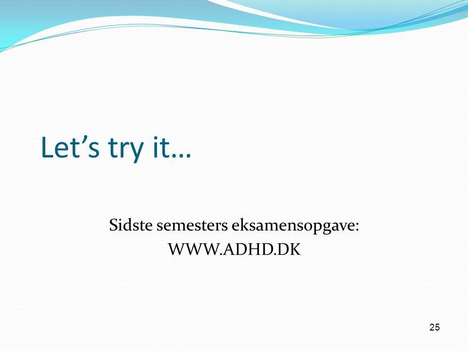 Sidste semesters eksamensopgave: WWW.ADHD.DK