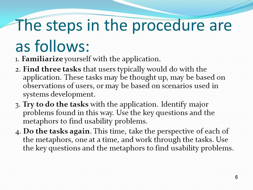 The steps in the procedure are as follows: