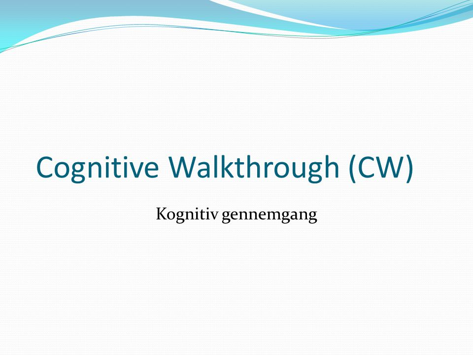 Cognitive Walkthrough (CW)