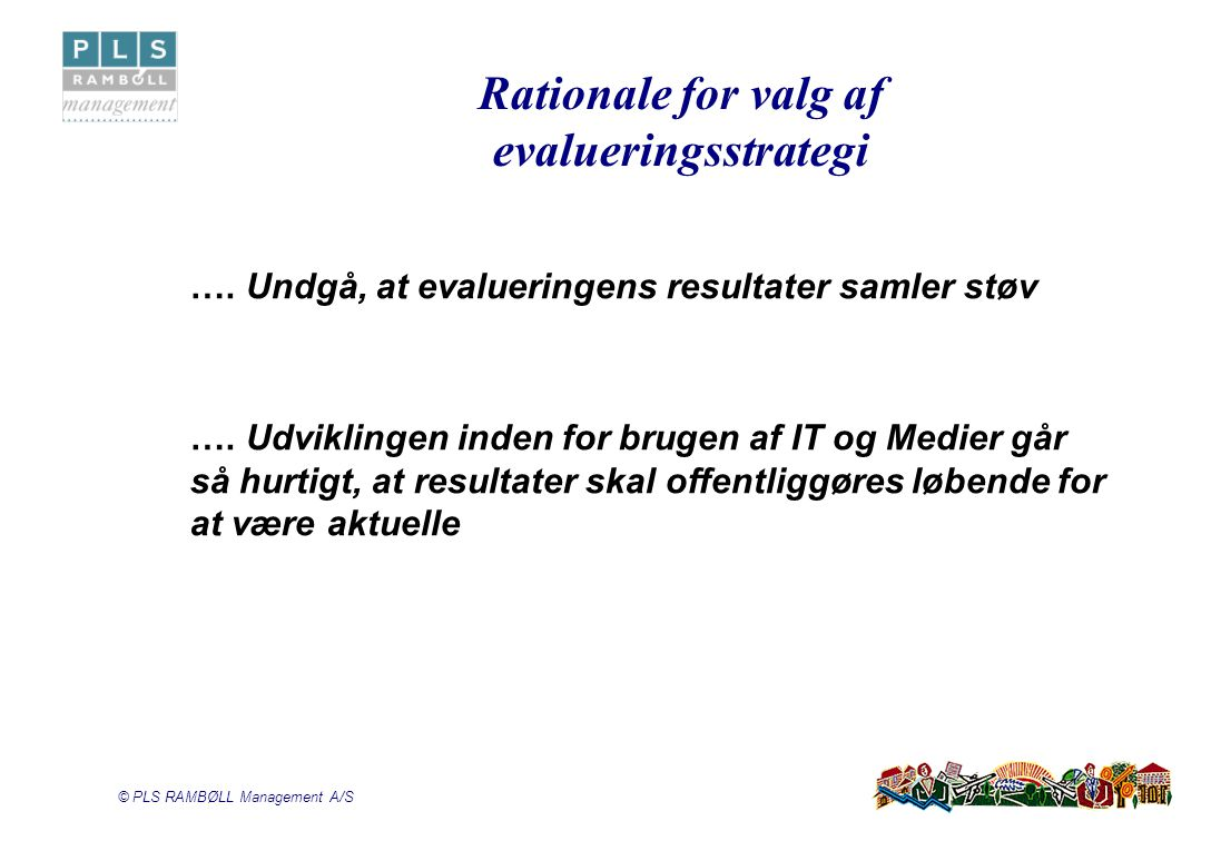 Rationale for valg af evalueringsstrategi