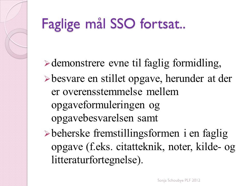Faglige mål SSO fortsat..