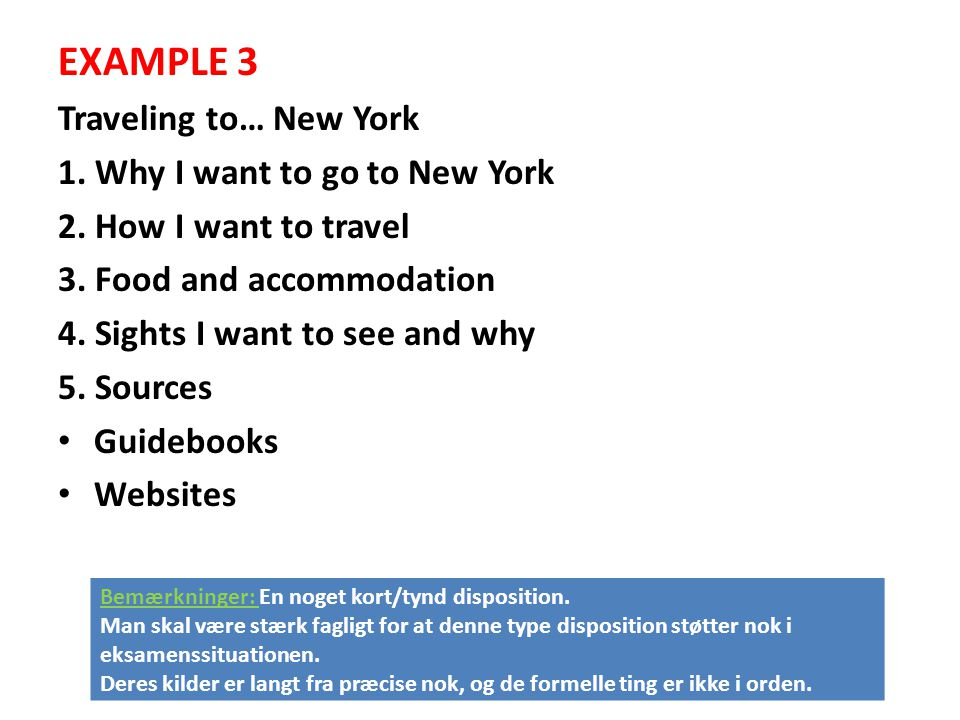 EXAMPLE 3 Traveling to… New York 1. Why I want to go to New York