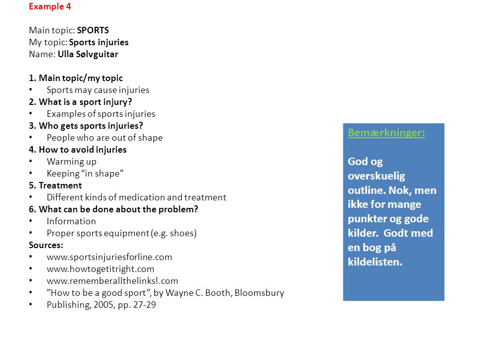 Example 4 Main topic: SPORTS. My topic: Sports injuries. Name: Ulla Sølvguitar. 1. Main topic/my topic.