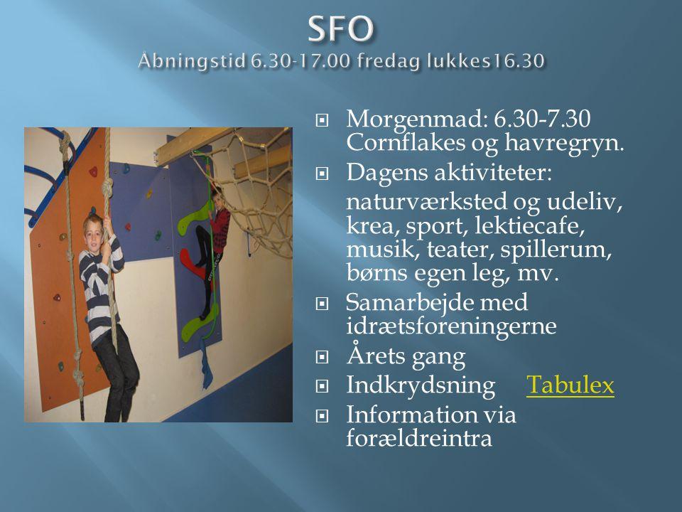 SFO Åbningstid 6.30-17.00 fredag lukkes16.30