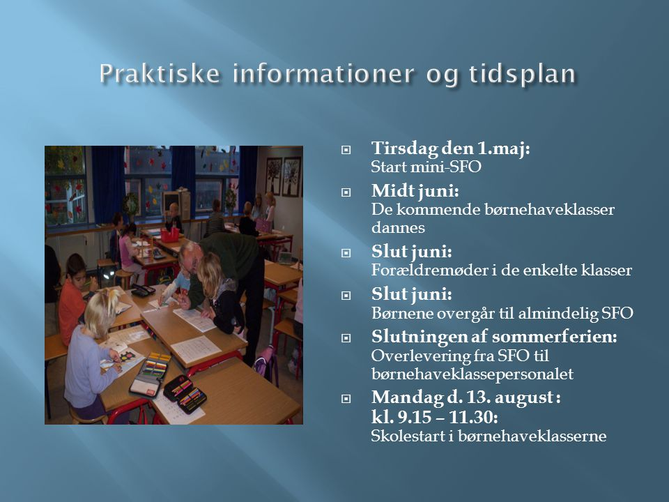 Praktiske informationer og tidsplan