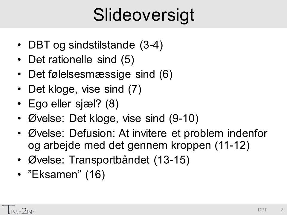 Slideoversigt DBT og sindstilstande (3-4) Det rationelle sind (5)