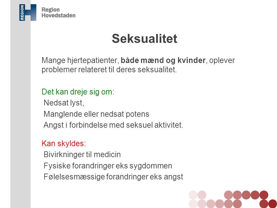 Seksualitet Mange hjertepatienter, både mænd og kvinder, oplever problemer relateret til deres seksualitet.