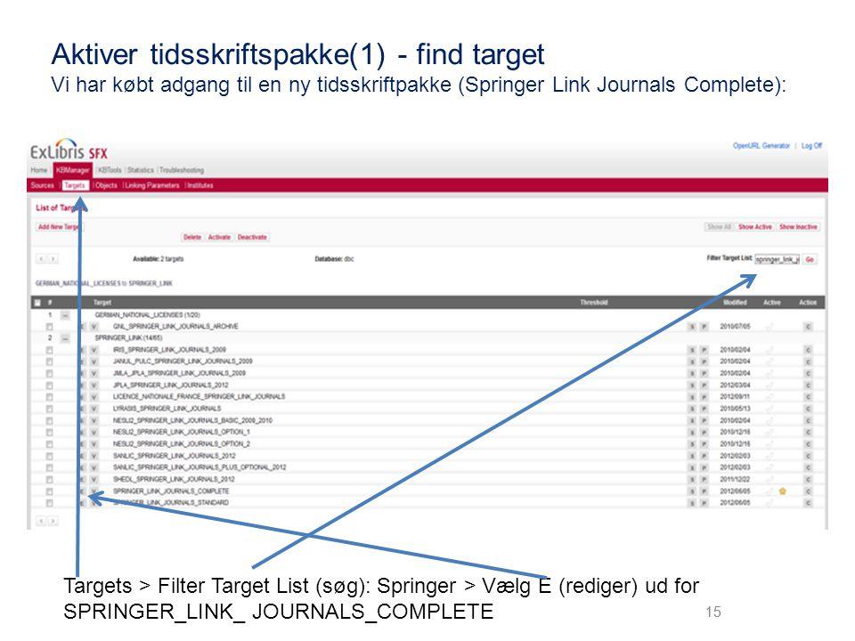 Aktiver tidsskriftspakke(1) - find target Vi har købt adgang til en ny tidsskriftpakke (Springer Link Journals Complete):