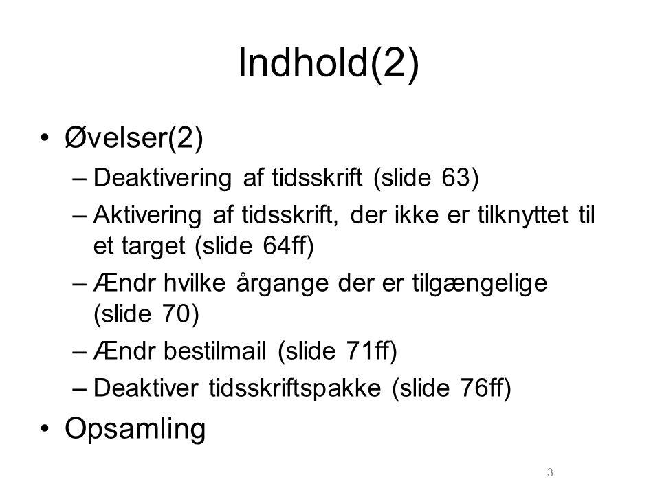 Indhold(2) Øvelser(2) Opsamling Deaktivering af tidsskrift (slide 63)