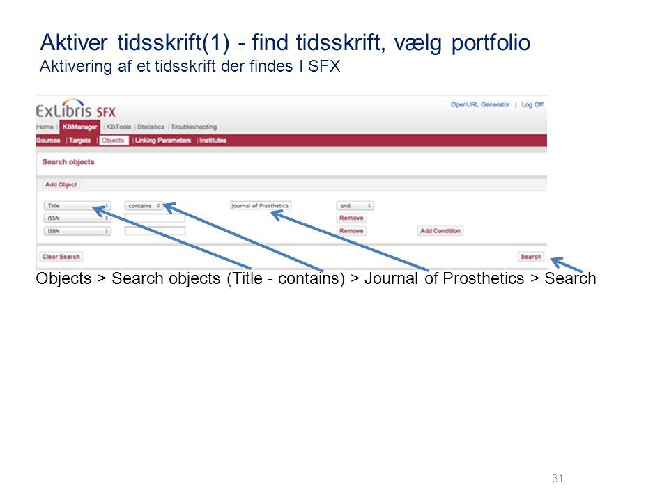 Aktiver tidsskrift(1) - find tidsskrift, vælg portfolio Aktivering af et tidsskrift der findes I SFX