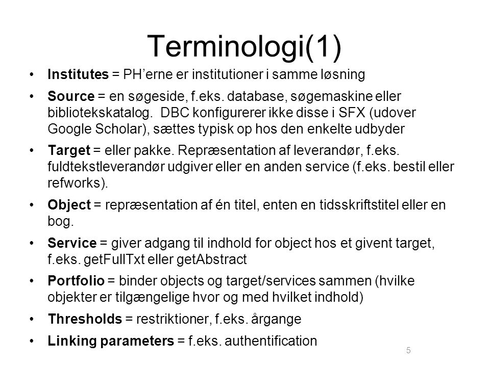 Terminologi(1) Institutes = PH'erne er institutioner i samme løsning