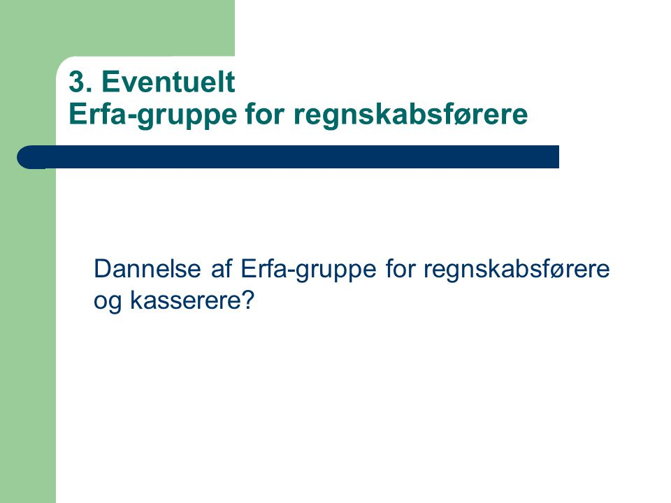 3. Eventuelt Erfa-gruppe for regnskabsførere