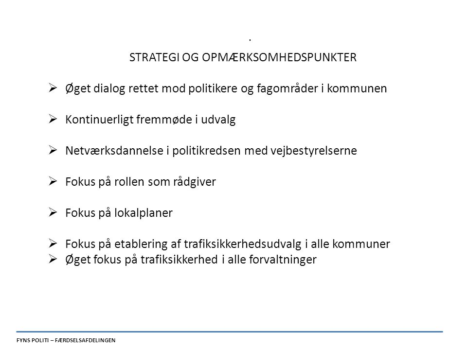 STRATEGI OG OPMÆRKSOMHEDSPUNKTER