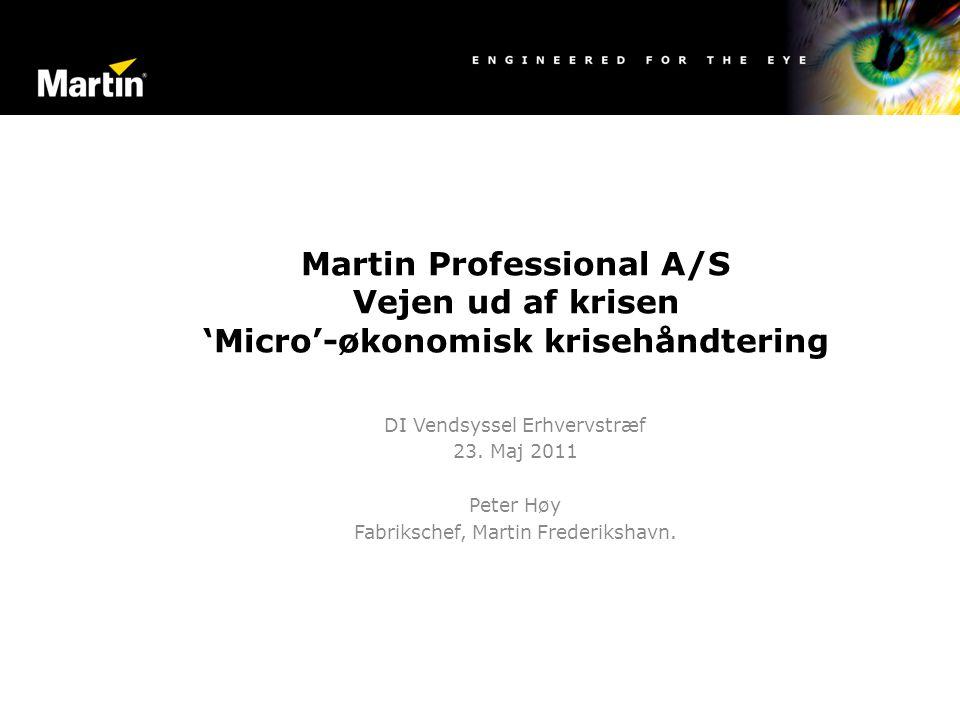 Martin Professional A/S Vejen ud af krisen 'Micro'-økonomisk krisehåndtering