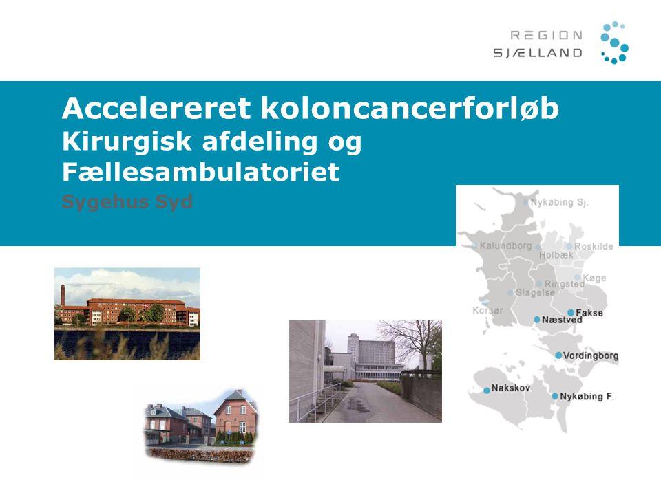 Accelereret koloncancerforløb Kirurgisk afdeling og Fællesambulatoriet