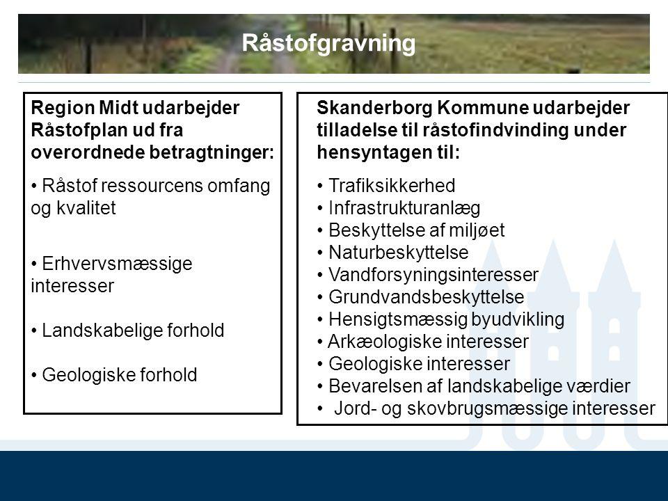 Råstofgravning Region Midt udarbejder Råstofplan ud fra overordnede betragtninger: Råstof ressourcens omfang og kvalitet.