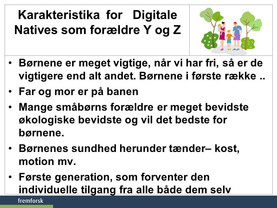 Karakteristika for Digitale Natives som forældre Y og Z