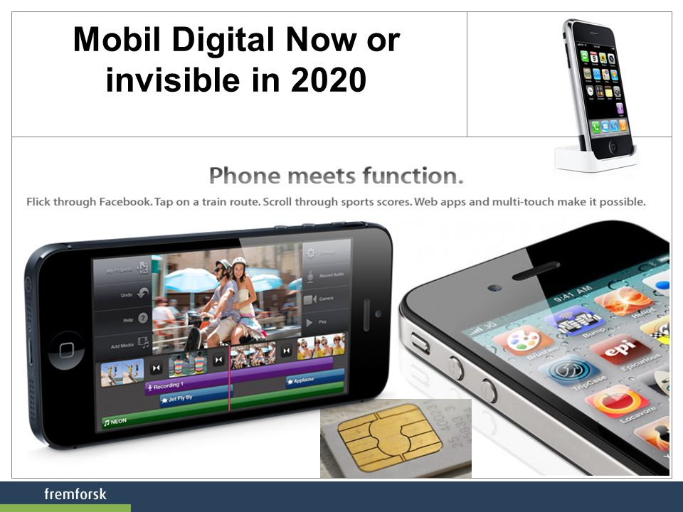 Mobil Digital Now or invisible in 2020