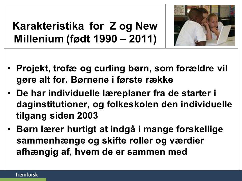 Karakteristika for Z og New Millenium (født 1990 – 2011)