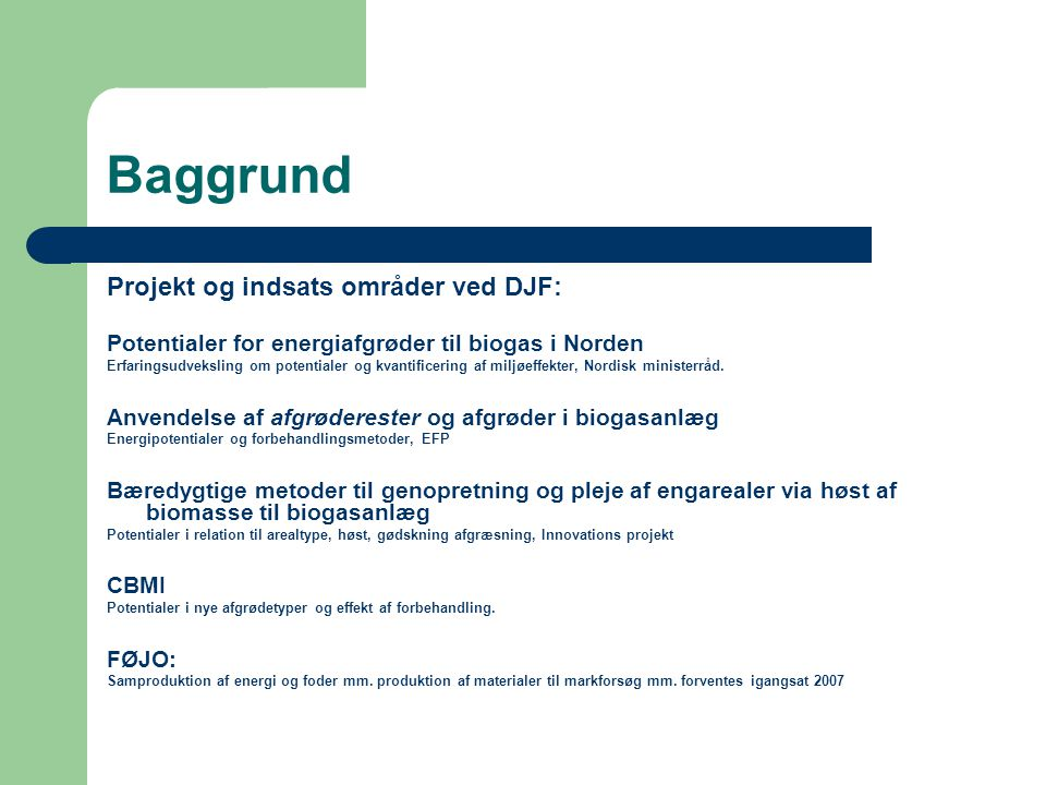 Baggrund Projekt og indsats områder ved DJF: