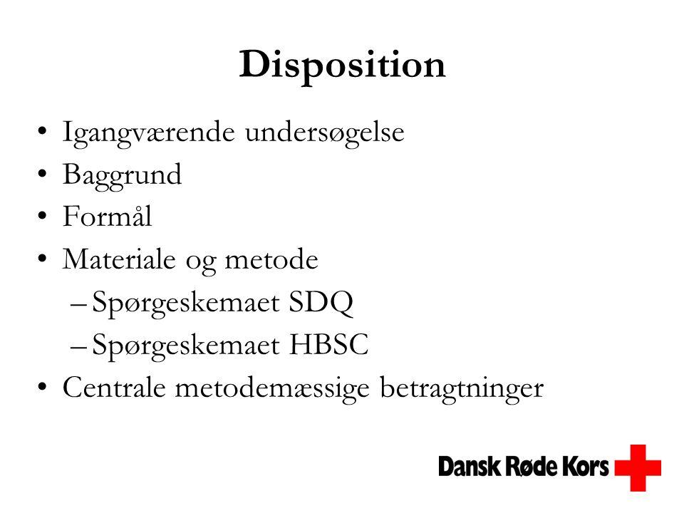 Disposition Igangværende undersøgelse Baggrund Formål