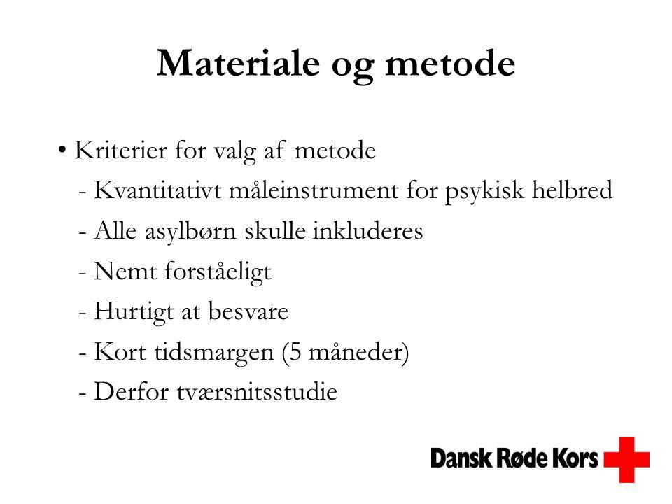 Materiale og metode Kriterier for valg af metode