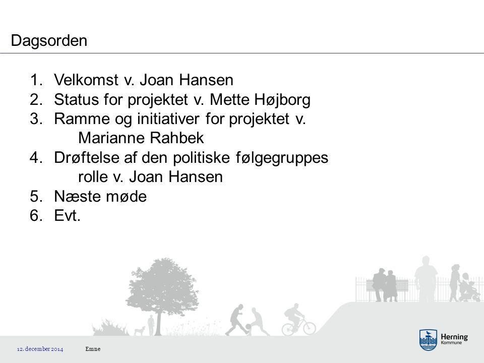 2. Status for projektet v. Mette Højborg