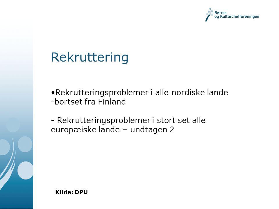 Rekruttering Rekrutteringsproblemer i alle nordiske lande