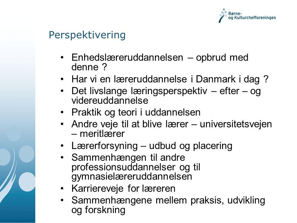 Perspektivering Enhedslæreruddannelsen – opbrud med denne Har vi en læreruddannelse i Danmark i dag