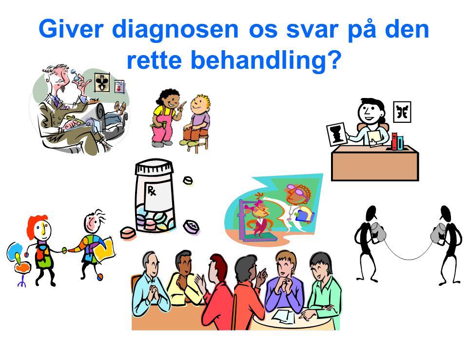 Giver diagnosen os svar på den rette behandling