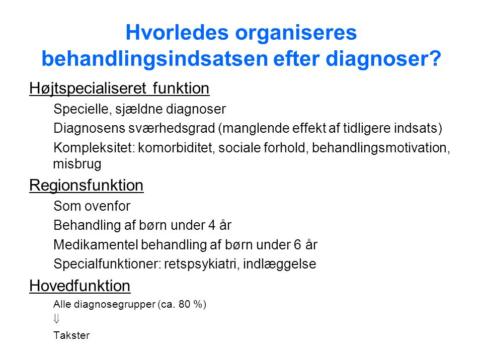 Hvorledes organiseres behandlingsindsatsen efter diagnoser