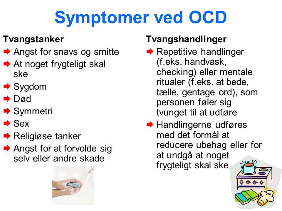 Symptomer ved OCD Tvangstanker Angst for snavs og smitte